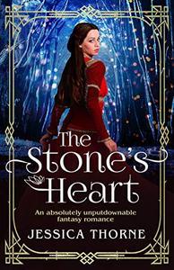 The Stone's Heart: An absolutely unputdownable fantasy romance