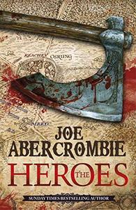 The Heroes: A First Law Novel