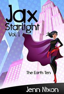 Jax Starlight Volume One: The Earth Ten