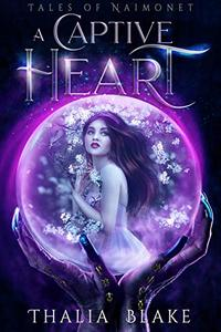 A Captive Heart: A Magical Epic Fantasy Romance