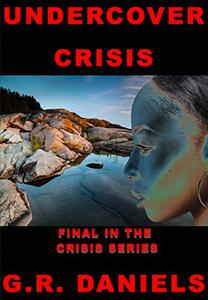 Undercover Crisis: Final in the Crisis Series