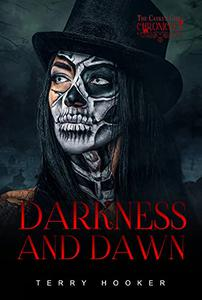 Darkness and Dawn: The Casket Girl Chronicles: Book 6