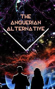 The Anquerian Alternative