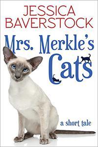 Mrs. Merkle's Cats: A Short Tale