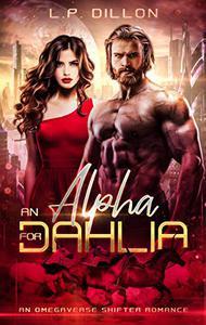 An Alpha For Dahlia: An Omegaverse Shifter Romance