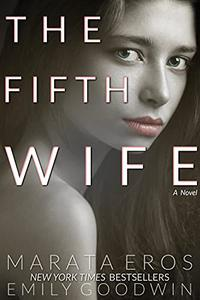 The Fifth Wife : A Poly - Wife Dark Psychological Thriller