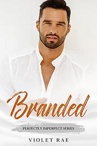 Branded (A Sweet and Steamy Curvy Woman/Alpha Male Novel)