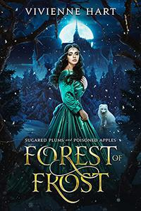 Forest of Frost: Sugared Plums and Poisoned Apples