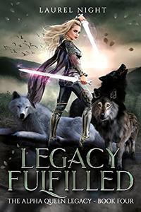Legacy Fulfilled: A slow burn fantasy romance