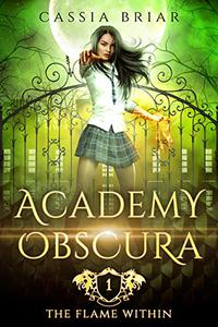 Academy Obscura - The Flame Within: A Paranormal Romance