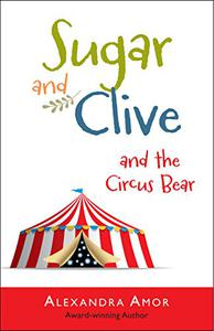 Sugar & Clive and the Circus Bear