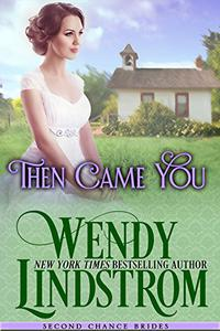 Then Came You: A Clean & Wholesome Historical Romance