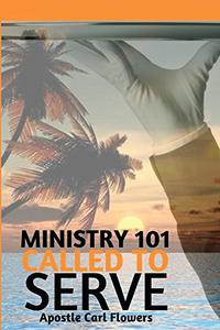 Ministry 101: Called To Serve