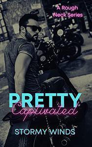 Pretty Captivated: Rough Neck Series