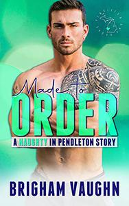Made to Order: A Small Town Kinky M/M Romance