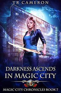 Darkness Ascends in Magic City