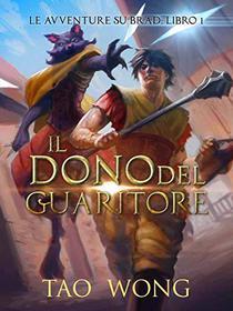 Il Dono del Guaritore: Una Saga Letteraria RPG (Le Avventure su Brad: Libro 1)