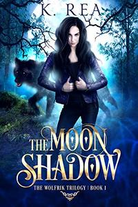 The Moon Shadow : The Wolfrik Trilogy | Book 1