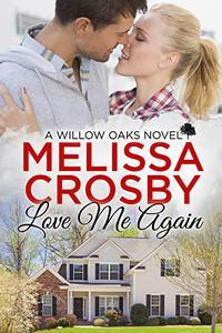 Love Me Again - A Willow Oaks Sweet Romance