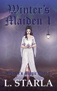 Winter's Maiden 1: Winter's Magic Part 1