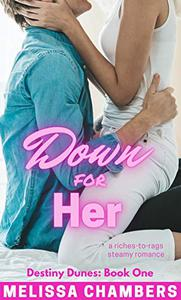 Down for Her: A Riches-to-Rags Steamy Romance
