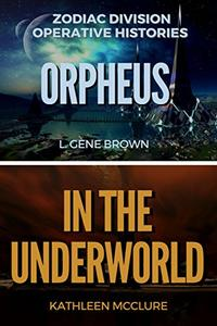 Orpheus    In the Underworld: Zodiac Division Operative Histories