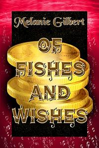 Of Fishes and Wishes