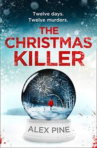 The Christmas Killer: The debut chilling new British detective crime thriller series for Winter 2020