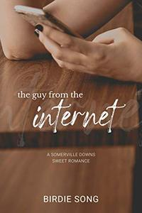 The Guy From The Internet: A sweet romance with a touch of family drama.