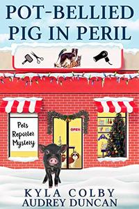 Pot-Bellied Pig in Peril: A Humorous Cozy Mystery for Animal Lovers