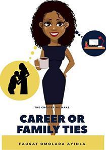 Career or Family Ties