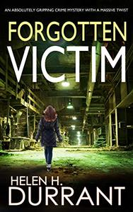 FORGOTTEN VICTIM an absolutely gripping crime mystery with a massive twist