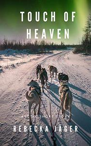 Touch of Heaven: A Short Story