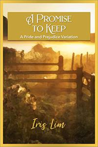 A Promise to Keep: A Pride and Prejudice Variation