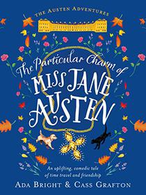 The Particular Charm of Miss Jane Austen: An uplifting, comedic tale of time travel and friendship