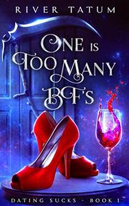 One Is Too Many BF'S: A Paranormal Women's Fiction Series