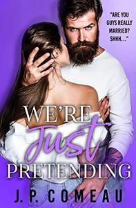 We're Just Pretending: A Fake Marriage Romance