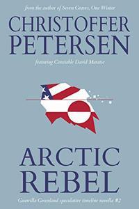 Arctic Rebel: A Constable Maratse Stand Alone novella
