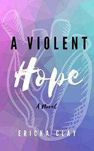 A Violent Hope