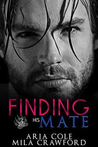 Finding His Mate: A Fated Mates Story