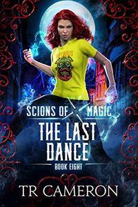 The Last Dance: An Urban Fantasy Action Adventure