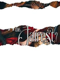 Who's the Fairest?: A Sister's Grimm Anthology