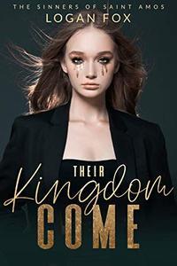 Their Kingdom Come: A Dark Bully Romance