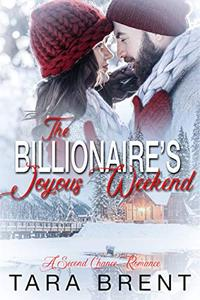 The Billionaire's Joyous Weekend: A Second Chance Christmas Romance