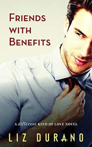 Friends with Benefits: A Best Friends to Lovers Romance