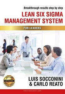 Lean Six Sigma Management System: Breakthrough Results Step by Step