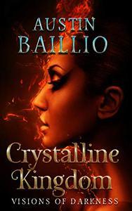 Crystalline Kingdom: Visions of Darkness