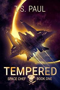 Tempered: A Space Opera Military Adventure