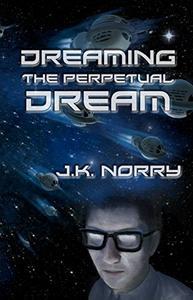 Dreaming the Perpetual Dream