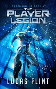 The Player Legion: A Superhero LitRPG Adventure